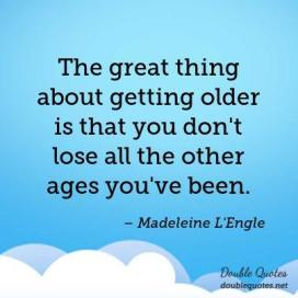 the-great-thing-about-getting-older-is-that-you-dont-lose-all-the-other-ages-yo-403x403-nkazyi